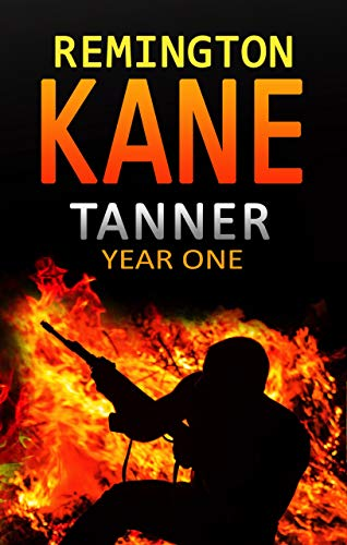 Tanner: Year One (A Tanner Series Book 1) by [Remington Kane]