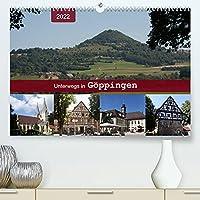 Unterwegs in Goeppingen (Premium, hochwertiger DIN A2 Wandkalender 2022, Kunstdruck in Hochglanz): Ein Bummel durch die Hohenstaufenstadt (Monatskalender, 14 Seiten )