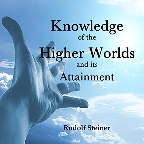 Knowledge of the Higher Worlds and Its Attainment cover art