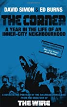 The Corner: A Year in the Life of an Inner-City Neighbourhood by David Simon (2009-04-02)