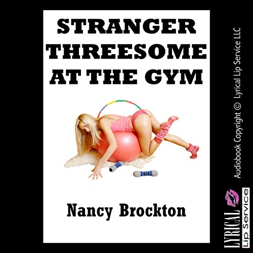 Stranger Threesome at the Gym audiobook cover art