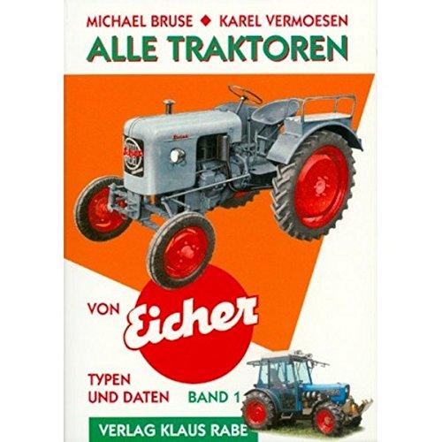Alle Traktoren von Eicher. Typen und Daten