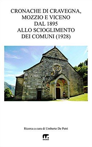 Cronache di Cravegna, Mozzio e Viceno: Dal 1895 allo scioglimento dei Comuni nel 1928 (Cronache dei Comuni Ossolani)
