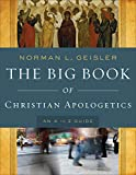 Big Book of Christian Apologetics: An A To Z Guide (A to Z Guides)