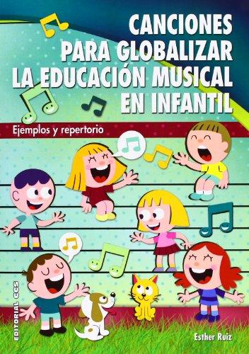 Canciones para globalizar la Educación Musical en Infantil: Ejemplos y repertorio: 10 (Pentagrama)