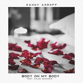Body on My Body (feat. Chloe Gendrow)