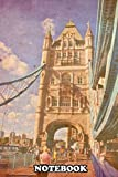 Notebook: Tower Bridge In London , Journal for Writing, College Ruled Size 6' x 9', 110 Pages