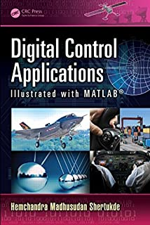 Digital Control Applications Illustrated with MATLAB®