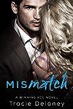 Mismatch: A Billionaire Romance (A Winning Ace Novel Book 4)