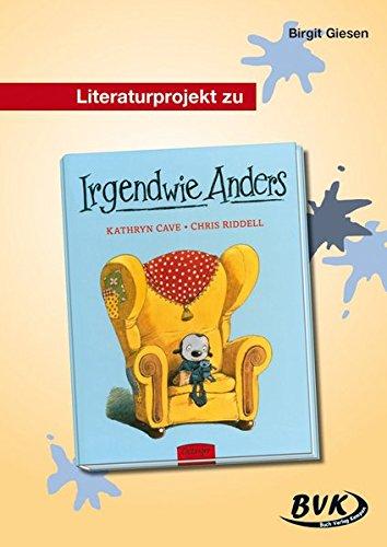 Literaturprojekt Irgendwie Anders: 2. und 3. Klasse GS und So-Schule