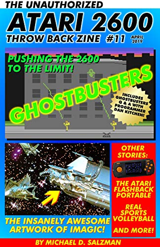The Unauthorized Atari 2600 Throw Back Zine #11: Ghostbusters, Imagic Artwork, Realsports Volley Ball, The Atari Flashback Portable, plus more! (English Edition)
