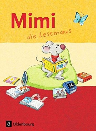 Mimi, die Lesemaus - Ausgabe F (Bayern, Baden-Württemberg, Rheinland-Pfalz und Hessen): Fibel (Mimi, die Lesemaus - Fibel für den Erstleseunterricht / ... Rheinland-Pfalz und Hessen))