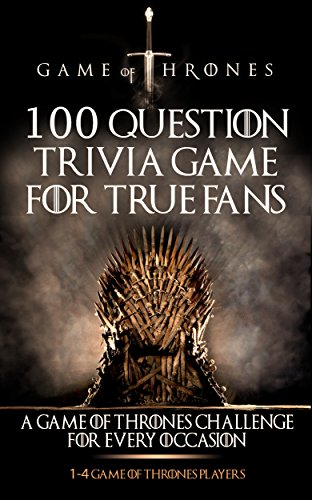 Game of Thrones: 100 Question Trivia Game For True Fans (Epic Fantasy Series) (English Edition)