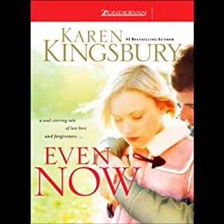 Even Now                   By:                                                                                                                                 Karen Kingsbury                               Narrated by:                                                                                                                                 Kathy Garver                      Length: 11 hrs and 18 mins     214 ratings     Overall 4.5