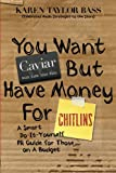 You Want Caviar But Have Money For Chitlins: A Smart Do-It-Yourself PR Guide For Those On A Budget (Volume 1)