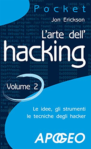L'arte dell'hacking - Volume 2 (Hacking e Sicurezza Vol. 3)