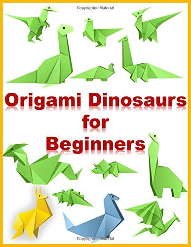 Origami Dinosaurs for Beginners: (Dover Origami Papercraft) Paperback – Illustrated,Prehistoric Fun for Everyone!: Kit Includes 1 Origami Books, 100 Fun Projects and 100 High-Quality Origami Papers