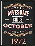 awesome since october 1972: gifts for men ,birthday gifts for Him man...women friend brother,Funny Card Alternative,Gift Idea for Son...grandfather ,Happy Birthday Card Alternative,Notebook