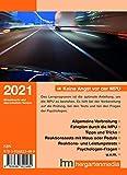 Keine Angst vor der MPU 2021: Aktualisierte Version der bewährten Vorbereitungshilfe auf die Medizinisch-Psychologische Untersuchung: Lern- und ... die medizinisch-psychologische Untersuchung