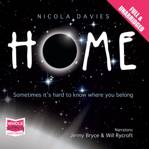 Home                   By:                                                                                                                                 Nicola Davies                               Narrated by:                                                                                                                                 Jenny Byrce,                                                                                        Will Rycroft                      Length: 7 hrs and 22 mins     Not rated yet     Overall 0.0