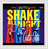 Shake All Night With the Outta Sites