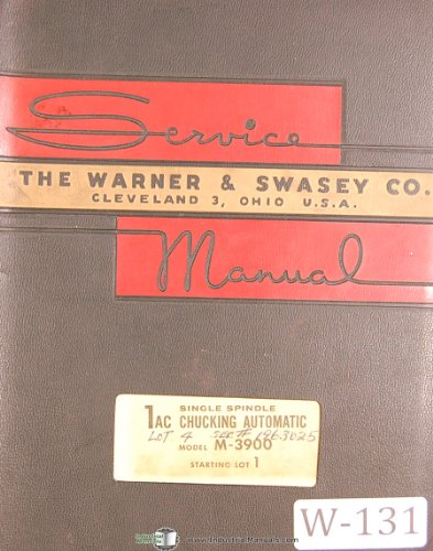 Warner & Swasey 1AC Single Spindle Chucking Automatic, M-3900 Start Lot 1, Service and Parts Manual