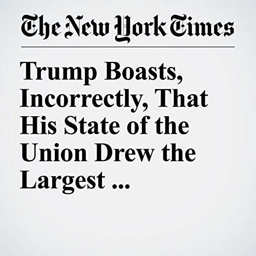 Trump Boasts, Incorrectly, That His State of the Union Drew the Largest Viewership copertina