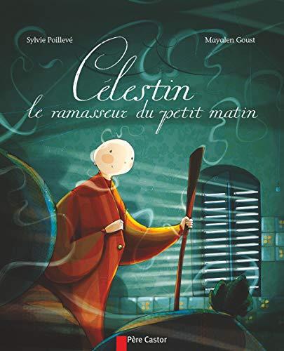 Célestin: Le ramasseur du petit matin (Les p'tits albums du Père Castor) (Tapa blanda)