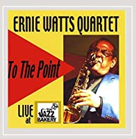 To the Point by Ernie Watts (2008-09-16)
