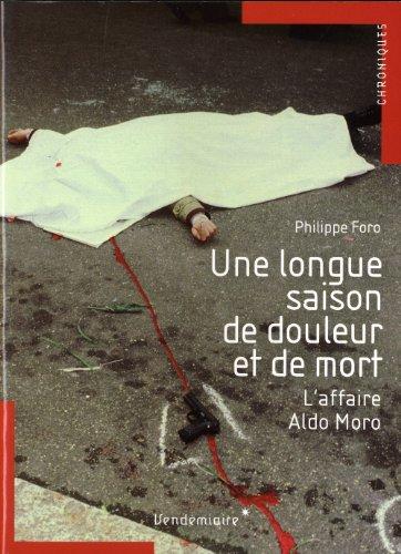 Une longue saison de douleur et de mort - L'affaire Aldo Moro