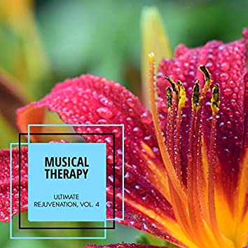 Musical Therapy - Ultimate Rejuvenation, Vol. 4