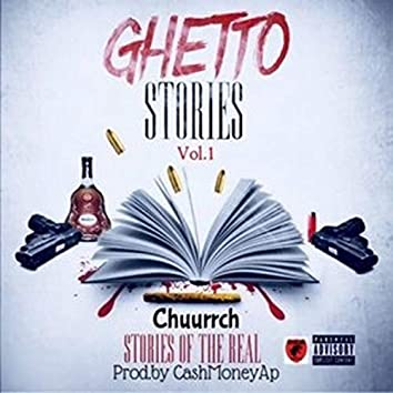 Ghetto Stories, Vol.1: Stories of the Real