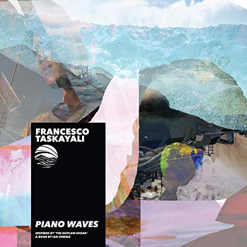Piano Waves (Inspired by 'The Outlaw Ocean' a book by Ian Urbina)