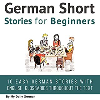 German Short Stories for Beginners     German Audio: Improve Your Reading and Listening Skills in German              By:                                                                                                                                 My Daily German                               Narrated by:                                                                                                                                 David Greiwe,                                                                                        Markus Kasanmascheff                      Length: 6 hrs and 38 mins     31 ratings     Overall 4.8