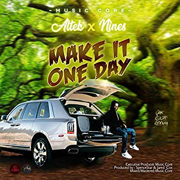 Make It One Day (feat. Nines)