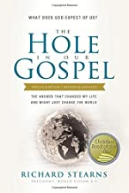 The Hole in Our Gospel Special Edition: What Does God Expect of Us? The Answer That Changed My Life and Might Just Change the World