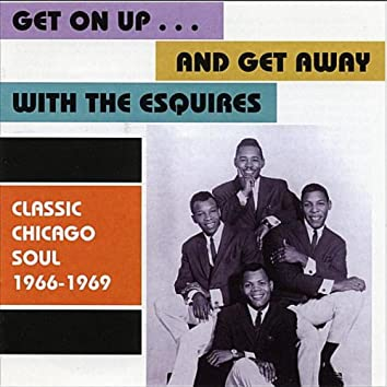 Get On Up...and Get Away / Classic Chicago Soul 1966-1969