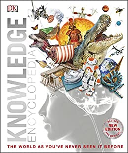 Knowledge Encyclopedia: The World as You've Never Seen It Before (Knowledge Encyclopedias) by [DK]