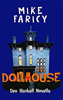 Dollhouse (Dev Haskell - Private Investigator) by [Mike Faricy]