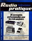 RADIO TELEVISION PRATIQUE [No 1381] du 30/11/1972 - QUELQUES INSTRUMENTS ELECTRONIQUES DE MUSIQUE -DISPOSITIF ELECTRONIQUE DE MODULATION SONORE -MESUREUR DE CHAMP DE 70 A 220 MHZ -GENERATEUR RC SINUSOIDAL