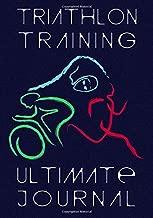 Triathlon Training Ultimate Journal: Endurance Athlete Log Book - Personal Best and Mileage Tracker - 52 Weeks Undated Diary (Peak Performance Tracker)