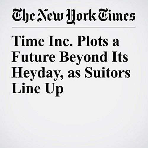 Time Inc. Plots a Future Beyond Its Heyday, as Suitors Line Up copertina
