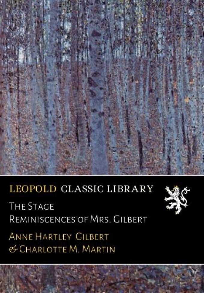 ディプロマ配当健全The Stage Reminiscences of Mrs. Gilbert