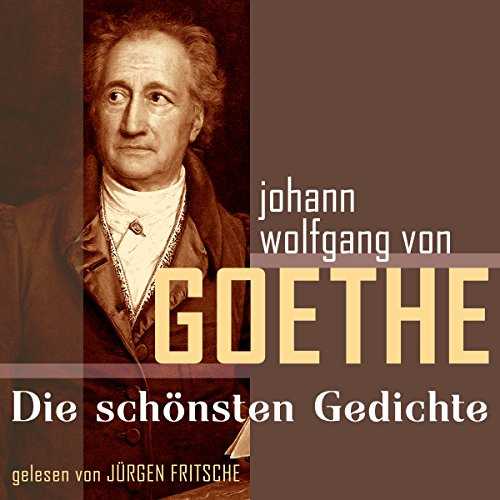 Johann Wolfgang von Goethe: Die schönsten Gedichte audiobook cover art