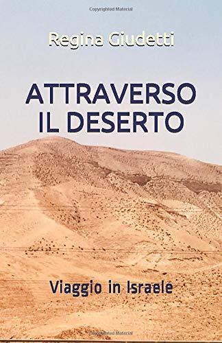 ATTRAVERSO IL DESERTO: Viaggio in Israele