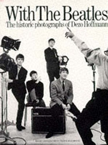 With The Beatles: The Historic Photographs Of Dezo Hoffmann (Op91961)