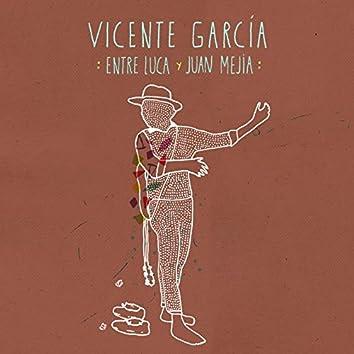 Entre Luca Y Juan Mejía