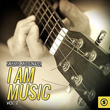 Skeets McDonald, I Am Music, Vol. 2
