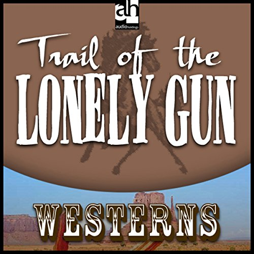 Trail of the Lonely Gun audiobook cover art