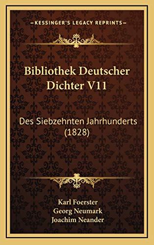 Bibliothek Deutscher Dichter V11: Des Siebzehnten Jahrhunderts (1828)